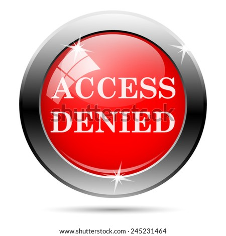 Access denied icon. Internet button on white background.  - stock vector