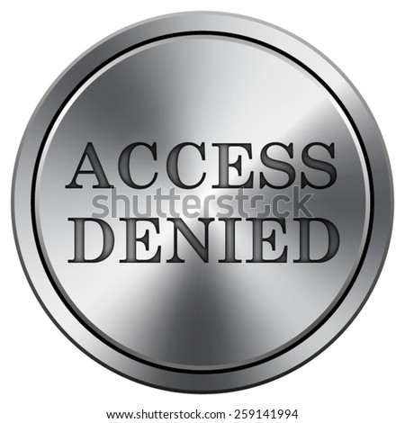 Access denied icon. Internet button on white background. EPS10 Vector.  - stock vector