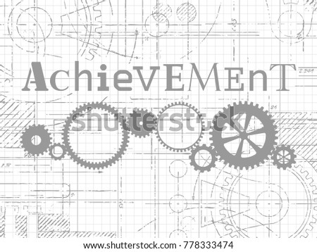 Achievement sign and gear wheels technical drawing on graph paper background