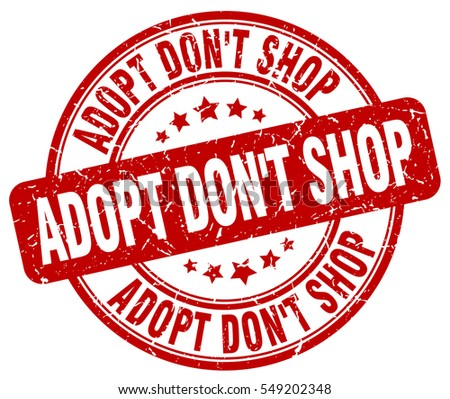 adopt don't shop. stamp. red round grunge vintage adopt don't shop sign