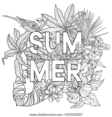 "Adult coloring book. Coloring page with word ""summer"" and tropical birds and plants. Outline vector illustration."