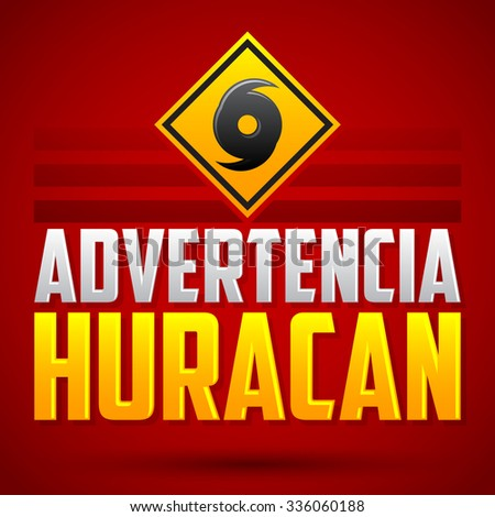 Advertencia Huracan - Hurricane warning Spanish text - vector sign, natural disaster warning emblem - stock vector