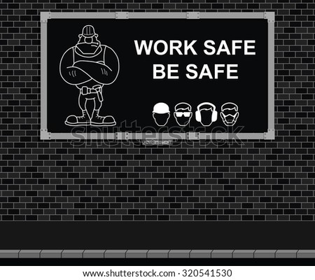 Advertising board on brick wall with construction and engineering work safe be safe message  - stock vector