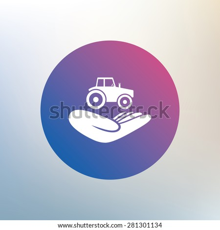 Agricultural transport insurance sign icon. Hand holds tractor. Protection vehicle from damage and accidents. Icon on blurred background. Vector - stock vector