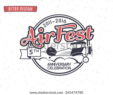 Air fest emblem. Biplane label. Retro Airplane badges, design elements. Vintage prints for t shirt. Aviation stamp. Aircraft logo. Travel logotype. Isolated on white textured background. Vector - stock vector