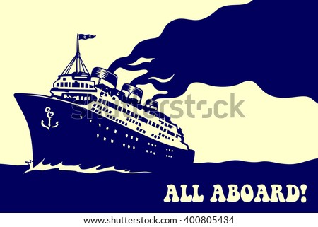 All aboard! Vintage steam transatlantic ocean cruise liner ship with smoke puff, retro traveling isolated vector illustration - stock vector
