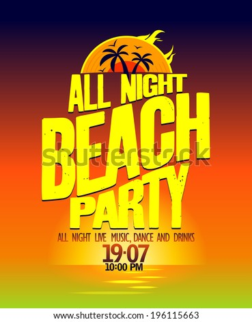 All night beach party design on a sea landscape backdrop. Eps10