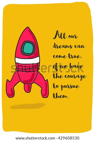 All our dreams can come true, if we have the courage to pursue them. (Rocket Ship Vector Illustration Quote Poster Design)