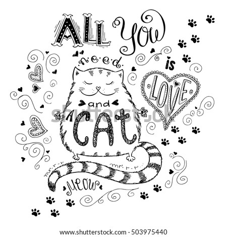All you need is love and cat, funny hand drawn lettering, stock vector illustration