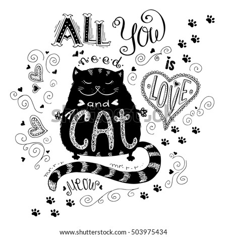 All you need is love and cat, funny hand drawn lettering with black cat and heart , stock vector illustration