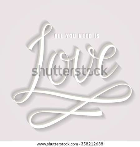 All you need is love. Romantic card with handwritten lettering. Monochrome typography banner with white volume inscription. Vector illustration. - stock vector