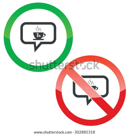 Allowed and forbidden signs with cup, coffee beans in chat bubble, isolated on white