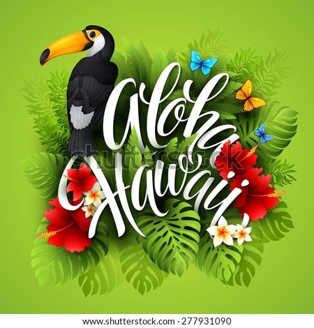 Aloha Hawaii. Hand lettering with exotic flowers. Vector illustration EPS 10. - stock vector