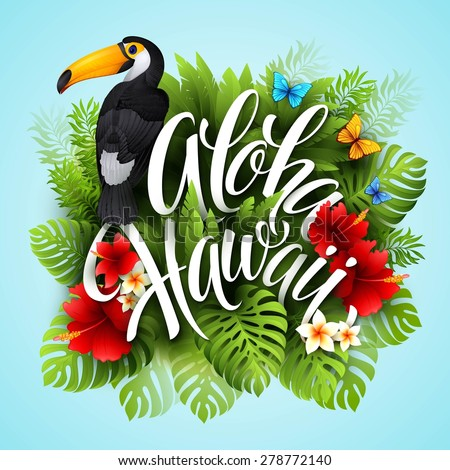 Aloha Hawaii. Hand lettering with exotic flowers. Vector illustration EPS 10 - stock vector