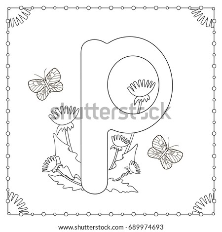 Alphabet Coloring Page Capital Letter P With Flowers Leaves And Butterflies