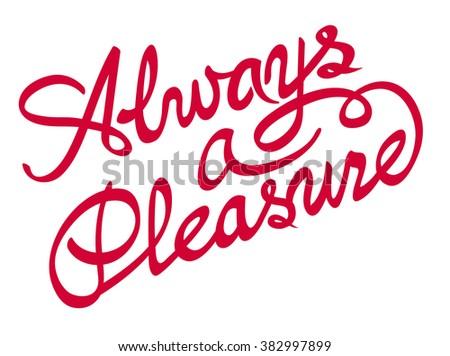 Always A Pleasure