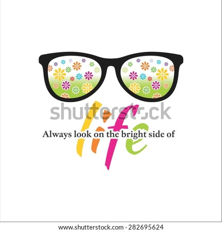 always look on the bright side of life - stock vector