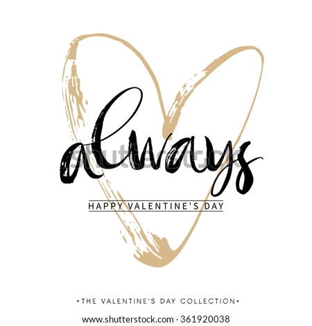 Always. Valentines day greeting card with calligraphy. Hand drawn design elements. Handwritten modern brush lettering. - stock vector