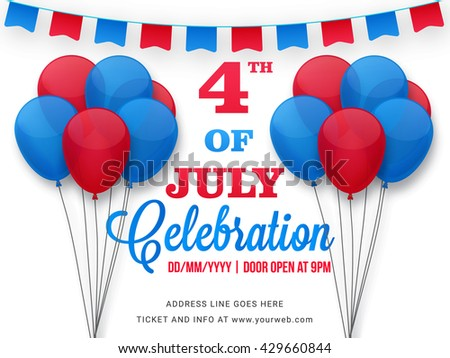 American Flag colors balloons and buntings decorated, Poster, Banner, Flyer or Invitation design for 4th of July, Independence Day celebration. - stock vector