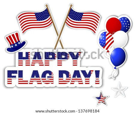 American Flag Day stickers. Banner with a beautiful text; hat; flags and balloons. 10eps. Vector illustration. - stock vector