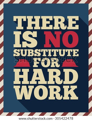 "American labor day quotes ""There is no substitute for hard work"" with long shadow"