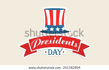American Presidents Day celebration sticker or label with hat in national flag colors on beige background. - stock vector