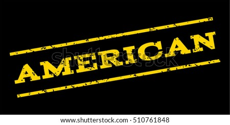 American watermark stamp. Text caption between parallel lines with grunge design style. Rubber seal stamp with dust texture. Vector yellow color ink imprint on a blue background.