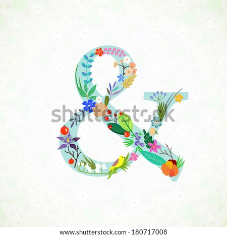 Ampersand. Bright floral element of colorful alphabet in vector - stock vector