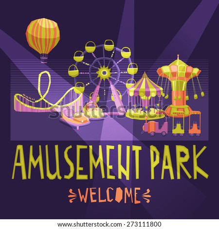 Amusement park welcome poster with extreme and entertainment attractions vector illustration - stock vector