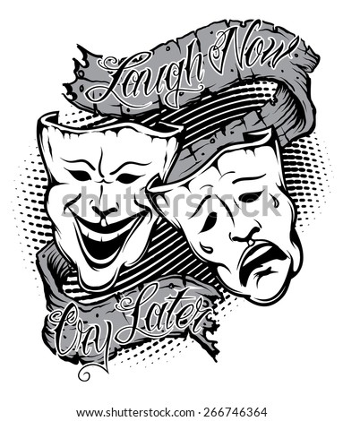 An Illustration of drama masks with Banner saying laugh now cry later - stock vector