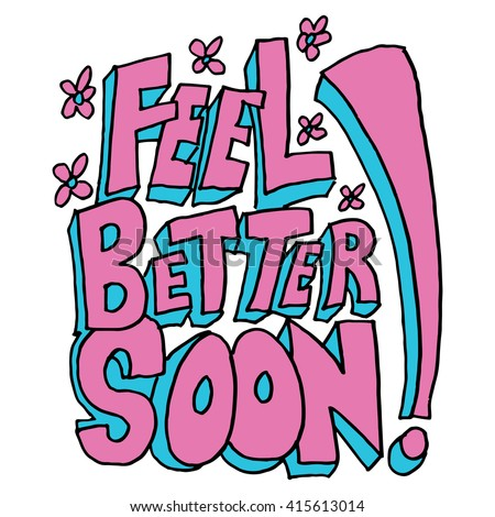 An image of a feel better soon message. - stock vector