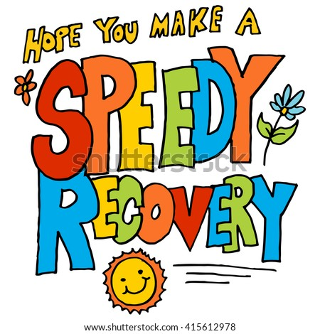 An image of a hope you make a speedy recovery message. - stock vector