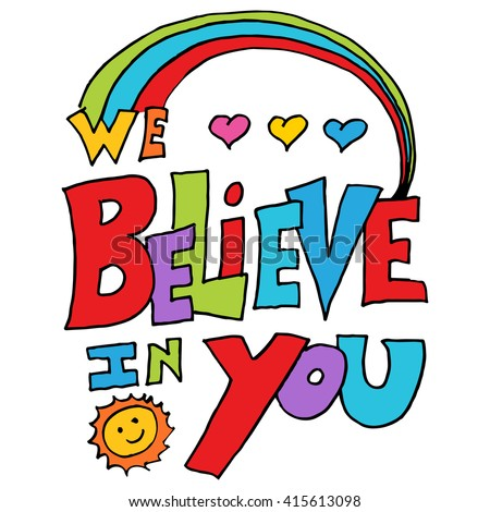 An image of a we believe in you message. - stock vector