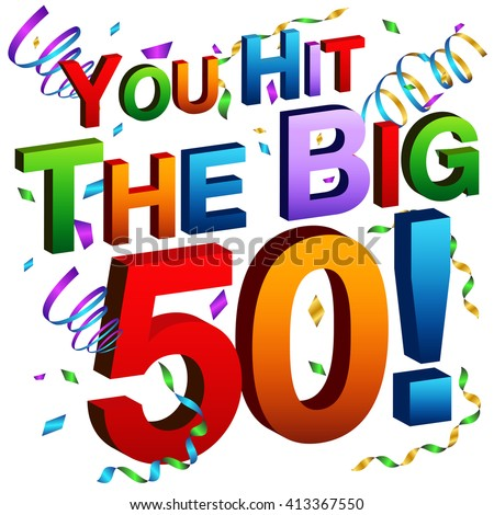 An image of a you hit the big 50 message. - stock vector