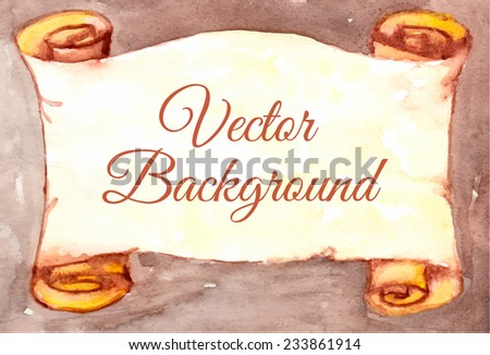 An old vintage vector watercolor scroll with place for your text. - stock vector