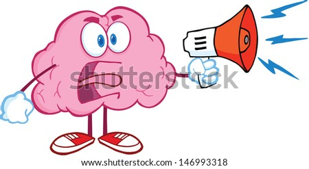 Angry Brain Cartoon Character Screaming Into Megaphone. Vector Illustration - stock vector
