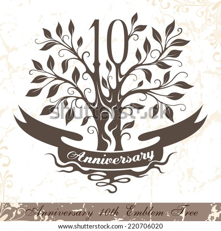 Anniversary 10th emblem tree in classic style. Template of anniversary, birthday and jubilee emblem  with copy space on the ribbon. - stock vector