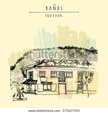 Antique house in front of Andes mountains in Banos de Agua Santa, Equador.  Vintage artistic hand drawn postcard, poster template, book illustration in vector - stock vector