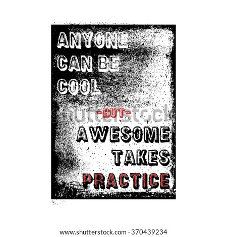 anyone can be cool but awesome takes practice, fashion quote design, t-shirt print