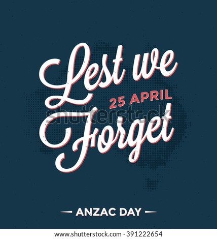 Anzac Day Design - 25 April - Lest We Forget - stock vector