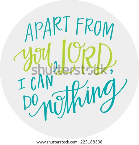 Apart from you, Lord, I can do nothing - stock vector