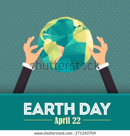 April 22 Earth Day Lettering and World Map Hold Hand Flat Vector Design  - stock vector
