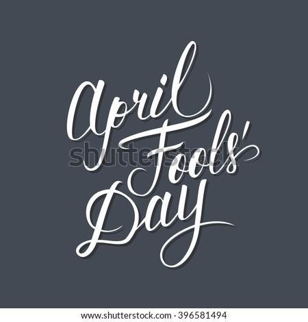 April Fool's Day card. Handwritten inscription. Hand drawn lettering. April Fool's Day calligraphy. Vector illustration. - stock vector