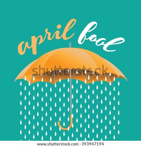 April Fools Day rain under an umbrella design. EPS 10 vector. - stock vector