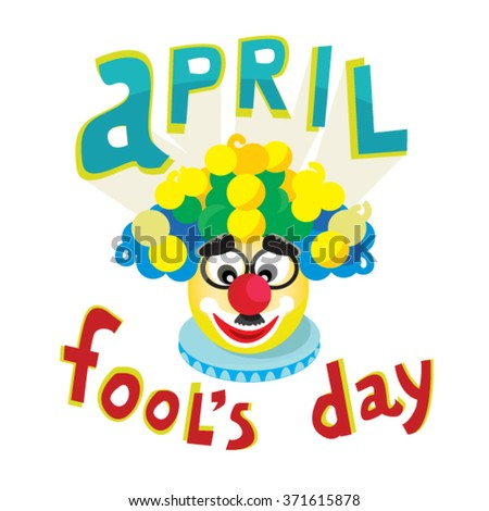 April Fools Day text and funny clown plays the fool. Festive lottery, the circus clown, humorous postcard. - stock vector