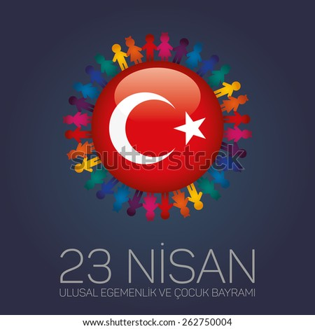 April 23, National Sovereignty and Children's Day. Dedicated to the children. Turkish Flag symbols and childs. - stock vector