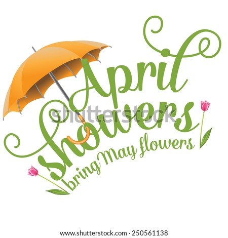 April showers bring May flowers design EPS 10 vector royalty free stock illustration Perfect for ads, poster, flier, signage, promotion, greeting card, blog - stock vector