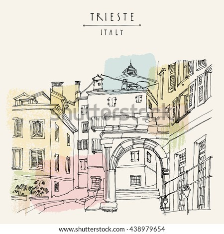 Arch of Riccardo in Trieste, Italy, Europe. Mediterranean house in old town. Artistic illustration. Hand drawn travel sketch. Book illustration, calendar page idea, postcard, poster template in vector