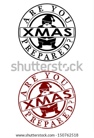 Are you prepared? Xmas. A set of two rubber stamp on a white background. - stock vector