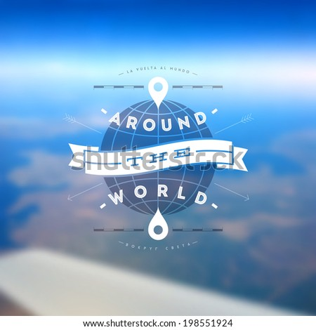 Around the world - type design against a defocused earth landscape from airplane - stock vector